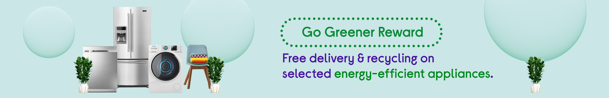Go Greener with Free Delivery on energy-efficient appliances